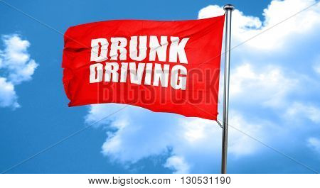 drunk driving, 3D rendering, a red waving flag