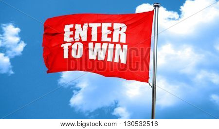 enter to win, 3D rendering, a red waving flag