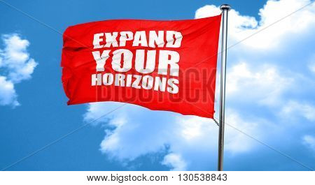 expand your horizons, 3D rendering, a red waving flag