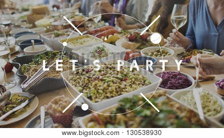 Let's Party Food Catering Cuisine Gourmet Eating Concept