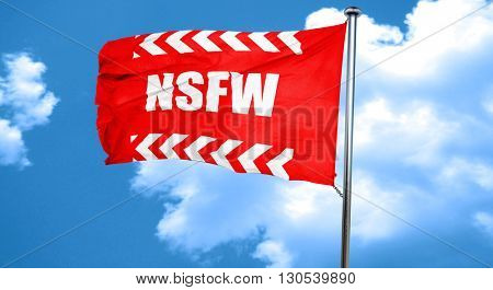 Not safe for work sign, 3D rendering, a red waving flag