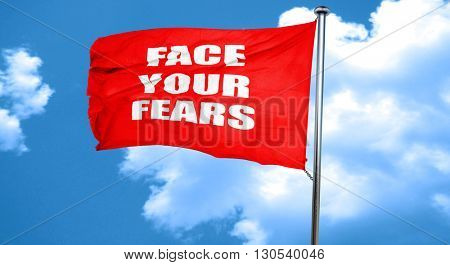 face your fears, 3D rendering, a red waving flag