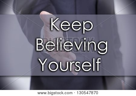 Keep Believing Yourself Key - Business Concept With Text