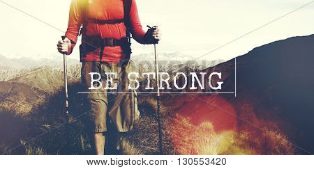 Be Strong Empowerment Strength Powerful Fearless Concept