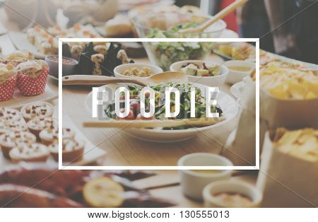 Foodie Meal Dining Culinary Cuisine Concept