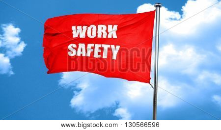 Work safety sign, 3D rendering, a red waving flag