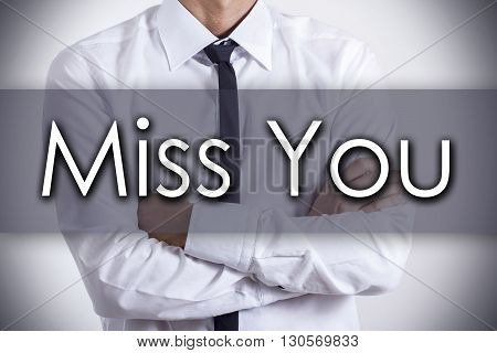 Miss You - Young Businessman With Text - Business Concept