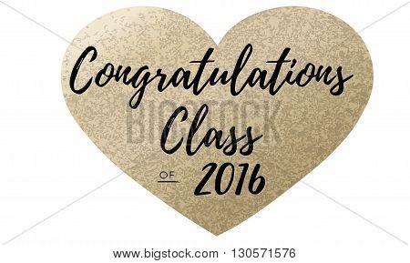 Congratulations! Class of 2016.  Golden heart , vector