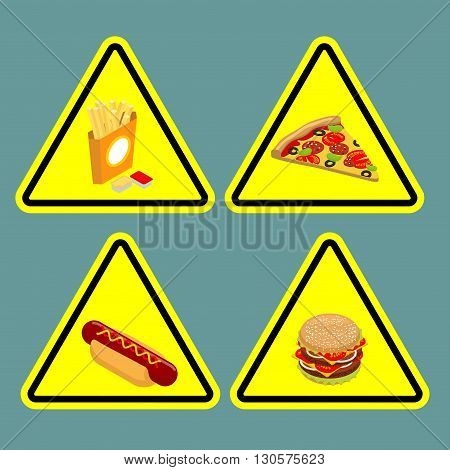 Warning Sign Fast Food. Dangerous Foods Containing Lot Of Fat. Many Of Calories. Unhealthy Food. Piz
