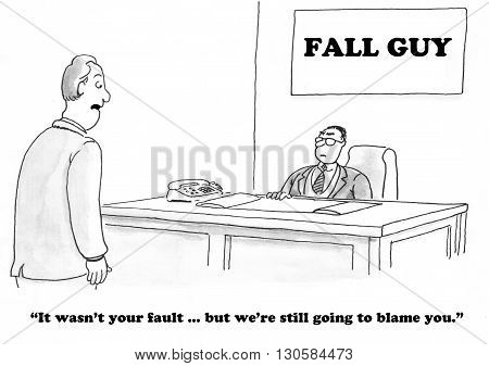 Business cartoon about a fall guy who takes the blame.