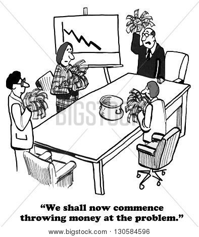 Business cartoon about declining sales and throwing money at the problem.