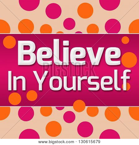 Believe in yourself text written over pink orange background.