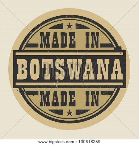 Abstract stamp or label with text Made in Botswana, vector illustration
