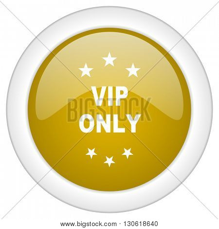 vip only icon, golden round glossy button, web and mobile app design illustration