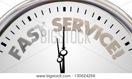 Fast Service Company Clock Time Speed Words 3d Illustration