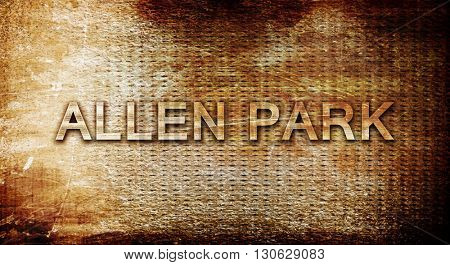 allen park, 3D rendering, text on a metal background