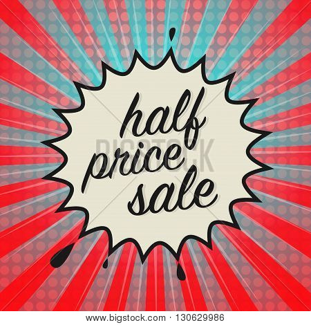 Comic book explosion with text Half Price Sale, vector illustration