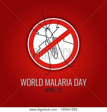 World Malaria Day concept with mosquito prohibition sign. No mosquito emblem. Mosquito warning. Malaria awareness sign. Malaria transmission. Malaria national solidarity day. Vector illustration.