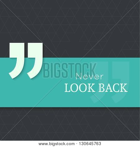 Inspirational quote. Never look back. wise saying with green banner