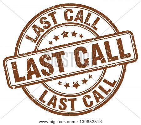 last call brown grunge round vintage rubber stamp