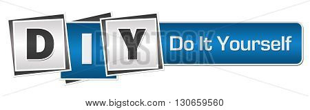 DIY - Do It Yourself text written over blue grey background.