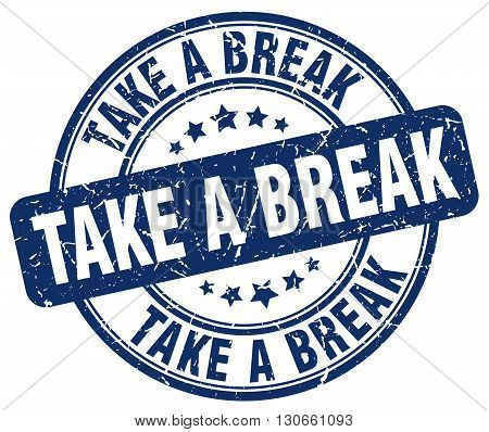 take a break blue grunge round vintage rubber stamp