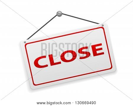 Close sign board on a white background.