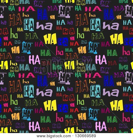Vector. HA HA seamless pattern. Funny background suitable for paper or textile print, card or web background. Black background, colorful letters