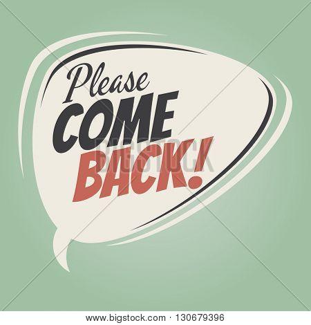 please come back cartoon speech balloon