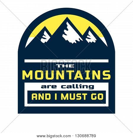 Motivated Quote about Mountains. Motivational Banner with Quotes Concept. Vector Typography Poster. Motivation for mountain climbing trekking. Vector Illustration
