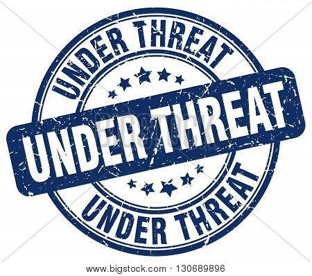 under threat blue grunge round vintage rubber stamp
