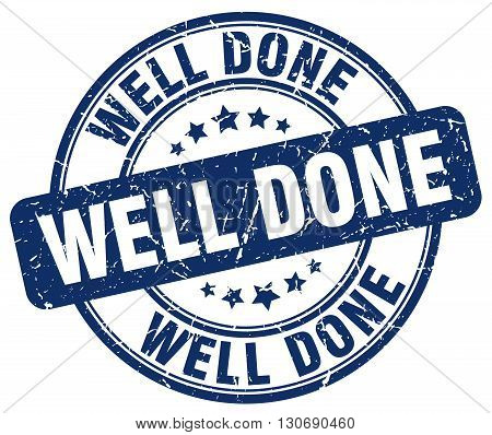 well done blue grunge round vintage rubber stamp