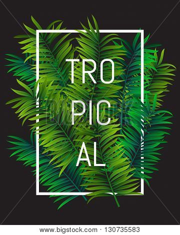 Tropical Typographical Background With palm leaves perfect for t-shirt summer poster or leafet. Vector illustration
