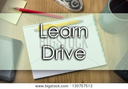 Learn Drive -  Business Concept With Text