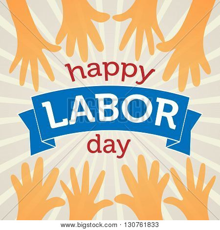 Happy Labor Day Vector Illustration. Text on a Banner with Hands surrounding it.