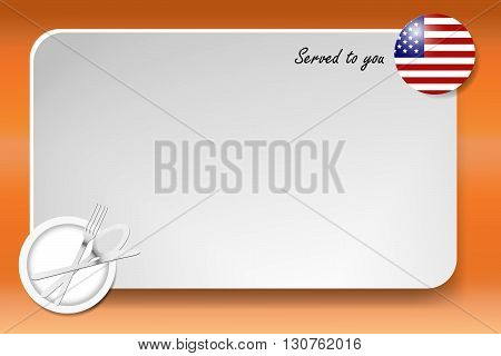 Notice board with inscription inscription Served by and with a American round-flag in the corner. Plate with cutlery set is in the opposite corner.