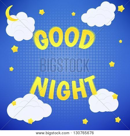 Good night background. Stars, clouds and moon. Template, vector, eps10.