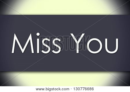 Miss You - Business Concept With Text