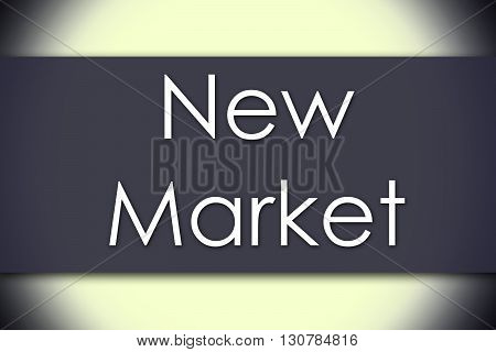 New Market - Business Concept With Text