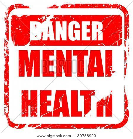 Mental health  sign, red rubber stamp with grunge edges