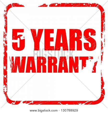 5 years warranty, red rubber stamp with grunge edges