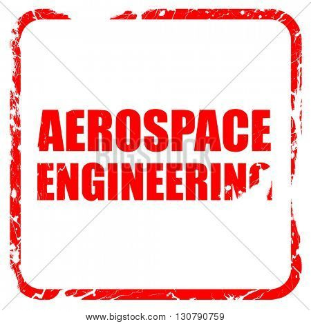 aerospace engineering, red rubber stamp with grunge edges