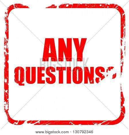 any questions, red rubber stamp with grunge edges