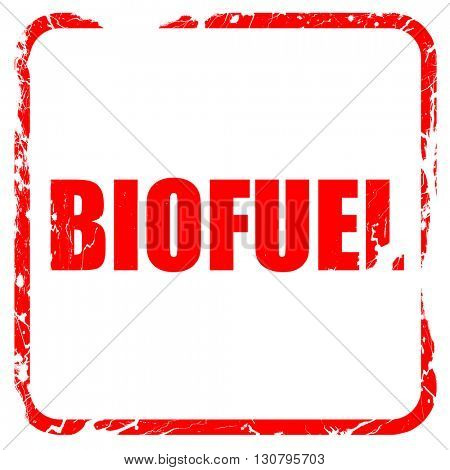 biofuel, red rubber stamp with grunge edges