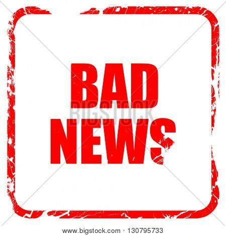 bad news, red rubber stamp with grunge edges
