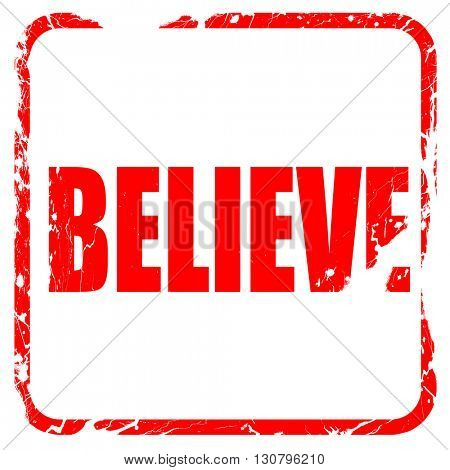 believe, red rubber stamp with grunge edges