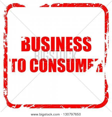 business to consumer, red rubber stamp with grunge edges