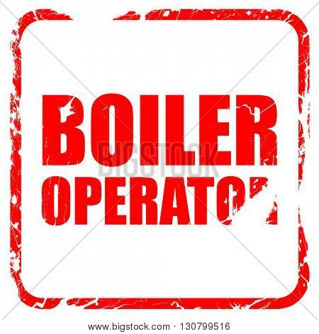 boiler operator, red rubber stamp with grunge edges