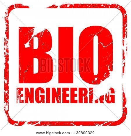bio engineering, red rubber stamp with grunge edges