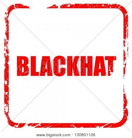 blackhat, red rubber stamp with grunge edges